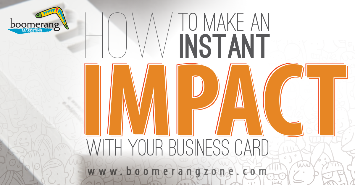 How to Make an Instant Impact with Your Business Card